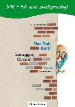 Störmer, Jessica Nur Mut, Kurt! Kinderbuch Deutsch-Italienisch  mit Leser?tsel