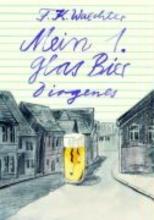Waechter, Friedrich Karl Mein 1. Glas Bier