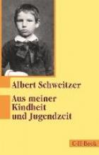 Schweitzer, Albert Aus meiner Kindheit und Jugendzeit