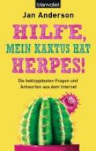 Anderson, Jan Hilfe, mein Kaktus hat Herpes!