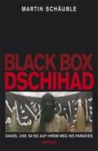 Schäuble, Martin Black Box Dschihad