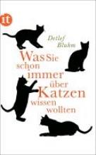 Bluhm, Detlef Was Sie schon immer ber Katzen wissen wollten