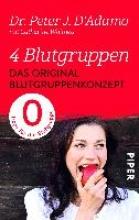 D`Adamo, Peter J.,   Mertens-Feldbausch, Erica 4 Blutgruppen - Das Original-Blutgruppenkonzept