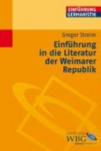 Streim, Gregor Einführung in die Literatur der Weimarer Republik