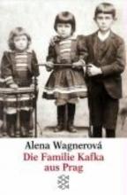 Wagnerová, Alena Die Familie Kafka aus Prag