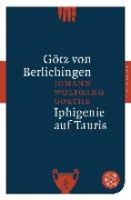 Goethe, Johann Wolfgang von Götz von Berlichingen Iphigenie auf Tauris
