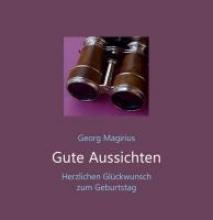 Magirius, Georg Gute Aussichten