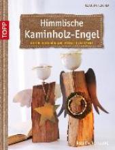 Fischer, Claudia Himmlische Kaminholz-Engel