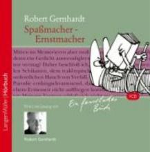 Gernhardt, Robert Spaßmacher- Ernstmacher. CD