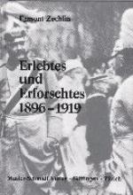Zechlin, Egmont Erlebtes und Erforschtes 1896 - 1919