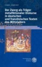 Habicht, Isabel Der Zwerg als Träger metafiktionaler Diskurse in deutschen und französischen Texten des Mittelalters