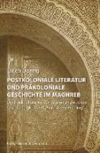 Döring, Ulrich Postkoloniale Literatur und präkoloniale Geschichte im Maghreb