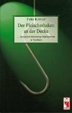 Köhler, Fritz Der Fleischerhaken an der Decke