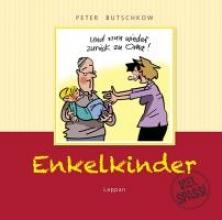 Butschkow, Peter Viel Spaß mit den Enkelkinder!