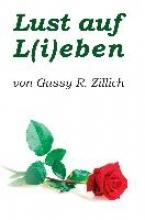Zillich, Gussy R. Lust auf L(i)eben