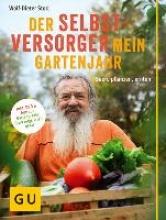 Storl, Wolf-Dieter Der Selbstversorger: Mein Gartenjahr