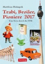 Biskupek, Matthias Trabi, Broiler, Pioniere 2017