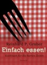 Gruber, Reinhard P. Einfach essen!