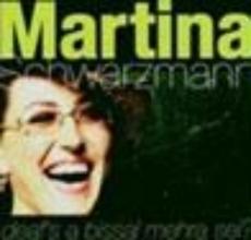 Schwarzmann, Martina Deaf`s a bissal mehra sei?