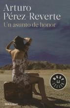 Perez-Reverte, Arturo Un asunto de honor