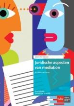 Eva  Schutte, Jacqueline  Spierdijk Juridische aspecten van mediation
