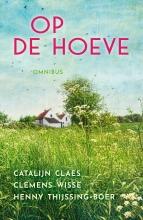 Catalijn  Claes, Clemens  Wisse, Henny  Thijssing-Boer Op de hoeve omnibus
