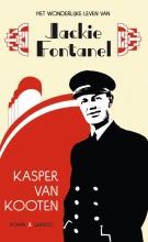 Kasper van Kooten Het wonderlijke leven van Jackie Fontanel