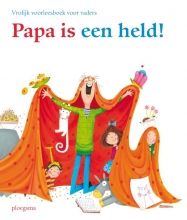 , Papa is een held!
