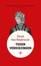 David Van Reybrouck , Tegen verkiezingen