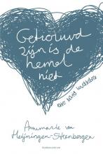 Annemarie van Heijningen-Steenbergen , Getrouwd zijn is de hemel niet