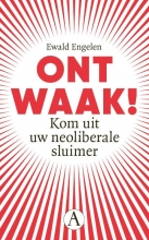 Ewald Engelen , Weg uit het neoliberale spiegelpaleis