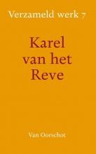 Karel van het Reve Verzameld werk 7 (Luisteraars!, Apoligie, Achteraf, Art.1995-1999)