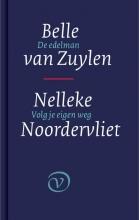 Nelleke  Noordervliet De edelman & Volg je eigen weg