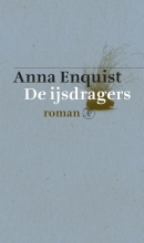 Anna Enquist , De ijsdragers