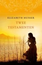 Elizabeth  Musser Twee testamenten