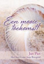 Jan  Piet Een mooie toekomst!