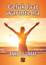 Anke de Graaf Geluk laat warmte na - grote letter uitgave