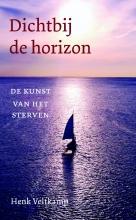 Henk  Veltkamp Dichtbij de horizon