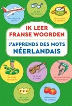 , Ik leer Franse woorden J`apprends des mots Néerlandais