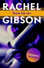 Rachel  Gibson Kom bij me