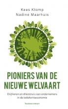 Kees  Klomp, Nadine  Maarhuis Pioniers van de nieuwe welvaart