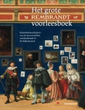 Thijs Goverde Joke van Leeuwen  Bibi Dumon Tak  Jan Paul Schutten  Sjoerd En Margje Kuyper  Koos Meinderts, Het grote Rembrandt voorleesboek