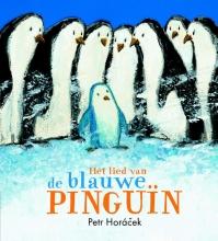 Petr  Horácek Het lied van de blauwe pinguïn