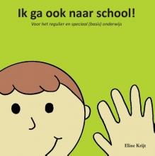 Eline  Krijt Ik ga ook naar school!