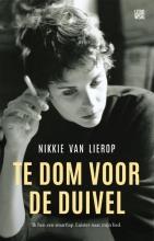 Nikkie van Lierop , Te dom voor de duivel