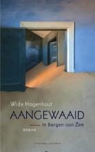 Wide  Hogenhout Aangewaaid - Roman in Bergen aan Zee