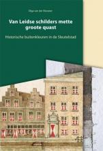 Olga van der Klooster, Bodemschatten en bouwgeheimen Van Leidse schilders mette groote quast