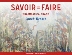 Luuck Droste , Savoir=Faire niveau A2-B1-B2 Oefenboek