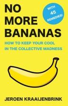 Jeroen Kraaijenbrink , No More Bananas