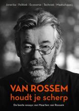 Maarten van Rossem Van Rossem houdt je scherp